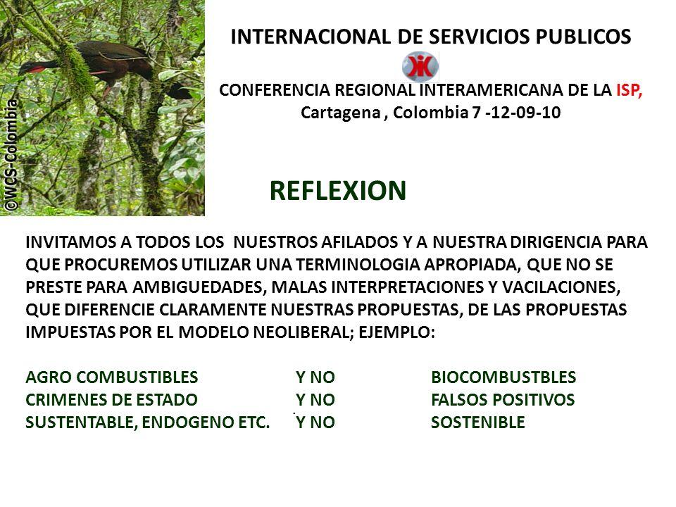 INTERNACIONAL DE SERVICIOS PUBLICOS CONFERENCIA REGIONAL INTERAMERICANA DE LA ISP, Cartagena, Colombia 7 -12-09-10.