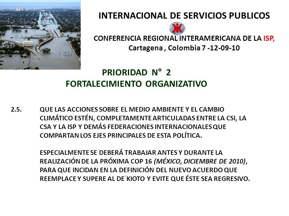 INTERNACIONAL DE SERVICIOS PUBLICOS CONFERENCIA REGIONAL INTERAMERICANA DE LA ISP, Cartagena, Colombia 7 -12-09-10 PRIORIDAD N° 3 RESPONSABILIDAD Y EQUIDAD SOCIAL.