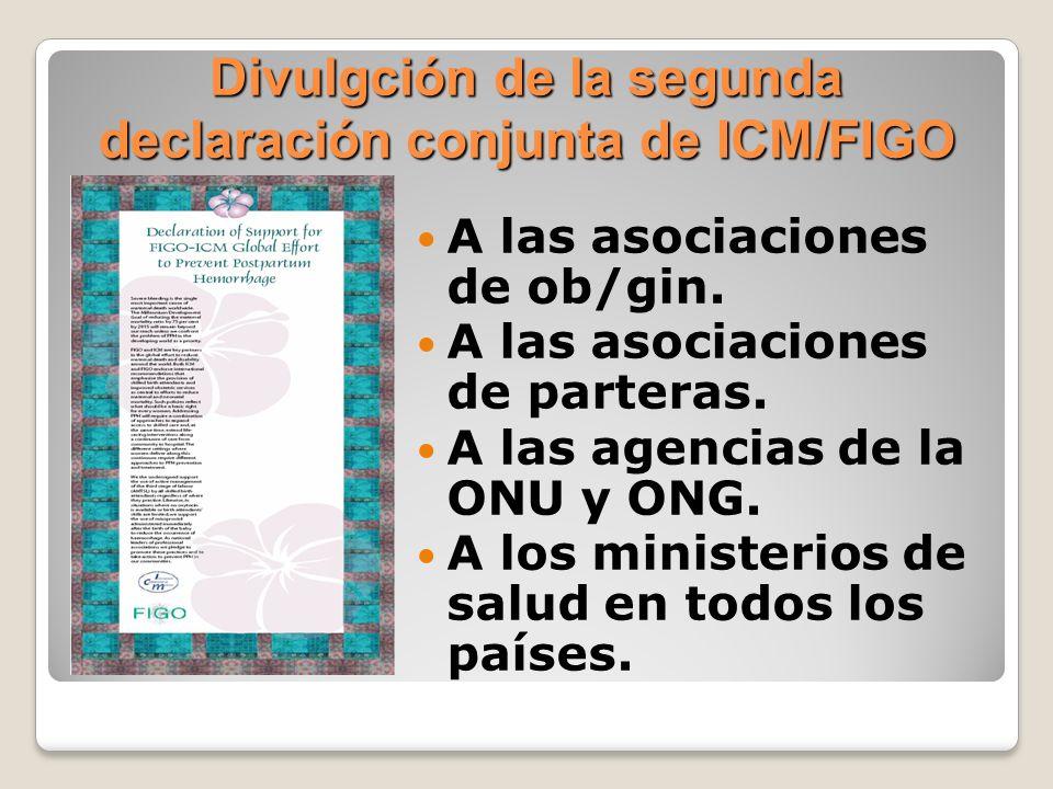 Divulgción de la segunda declaración conjunta de ICM/FIGO A las asociaciones de ob/gin. A las asociaciones de parteras. A las agencias de la ONU y ONG