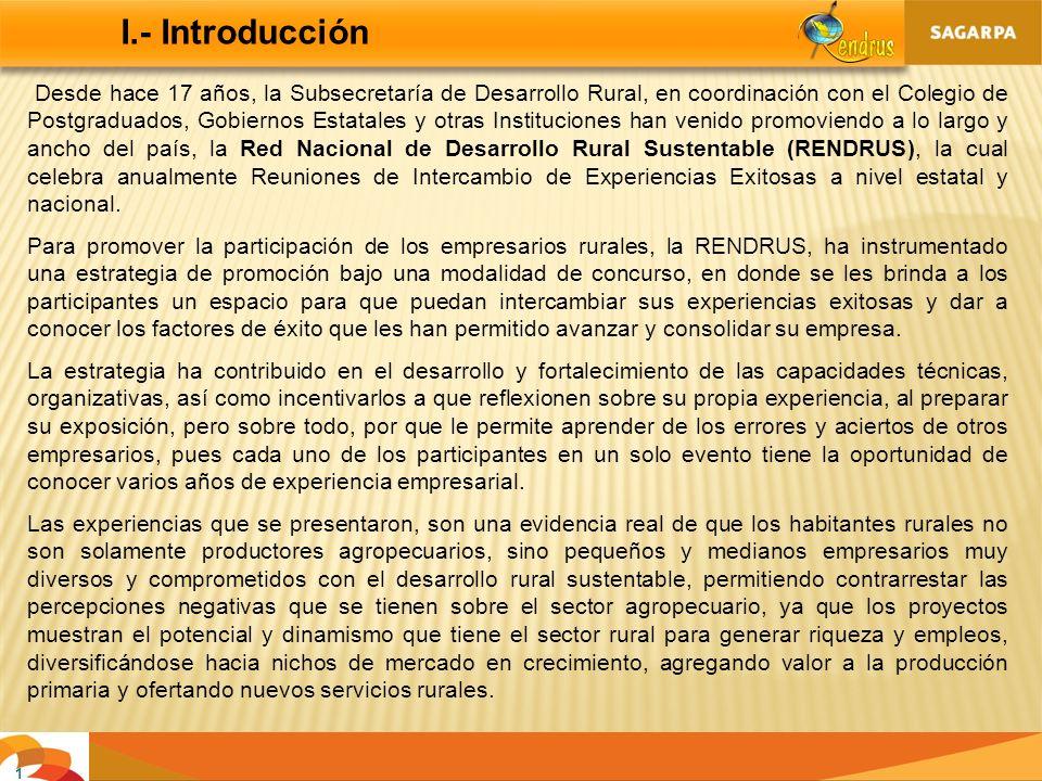 I.- Introducción Desde hace 17 años, la Subsecretaría de Desarrollo Rural, en coordinación con el Colegio de Postgraduados, Gobiernos Estatales y otra