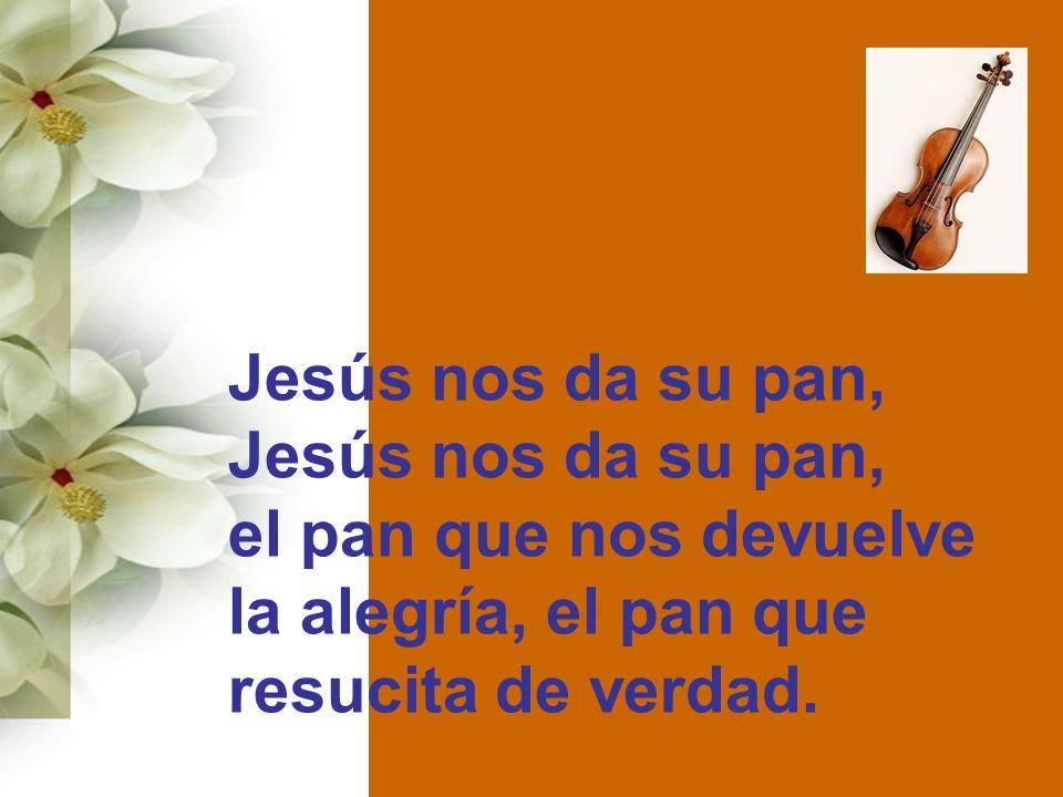 Jesús nos da su pan, el pan que nos devuelve la alegría, el pan que resucita de verdad.