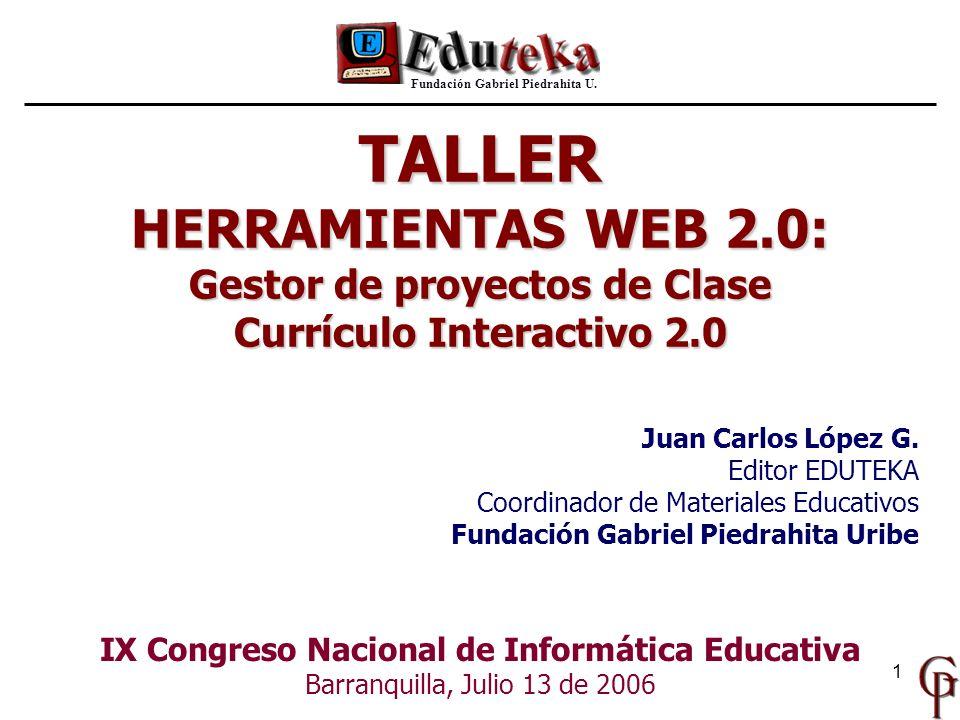 1 IX Congreso Nacional de Informática Educativa Barranquilla, Julio 13 de 2006 Juan Carlos López G. Editor EDUTEKA Coordinador de Materiales Educativo