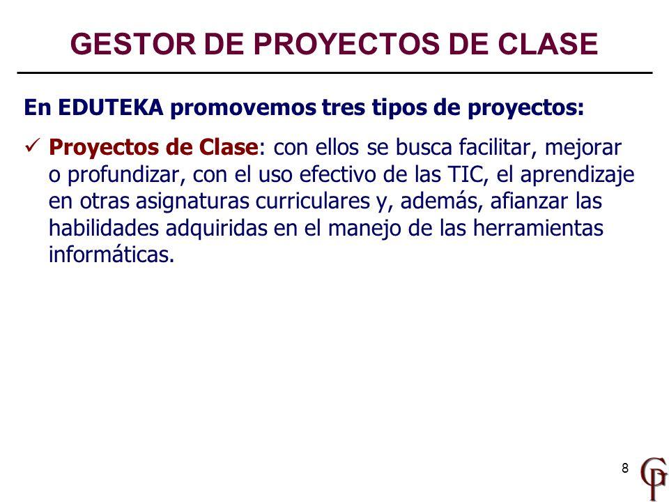 8 En EDUTEKA promovemos tres tipos de proyectos: Proyectos de Clase: con ellos se busca facilitar, mejorar o profundizar, con el uso efectivo de las T