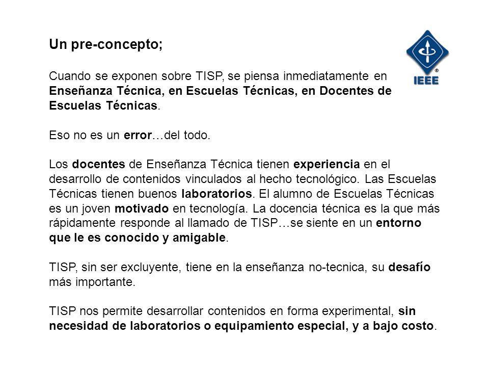 En Argentina se han hecho en 10 meses, 3 reuniones TISP para docentes preuniversitarios y miembros de la Rama Estudiantil de IEEE y 3 disertaciones.
