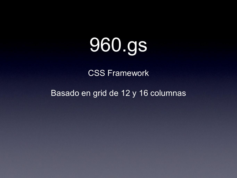 960.gs CSS Framework Basado en grid de 12 y 16 columnas