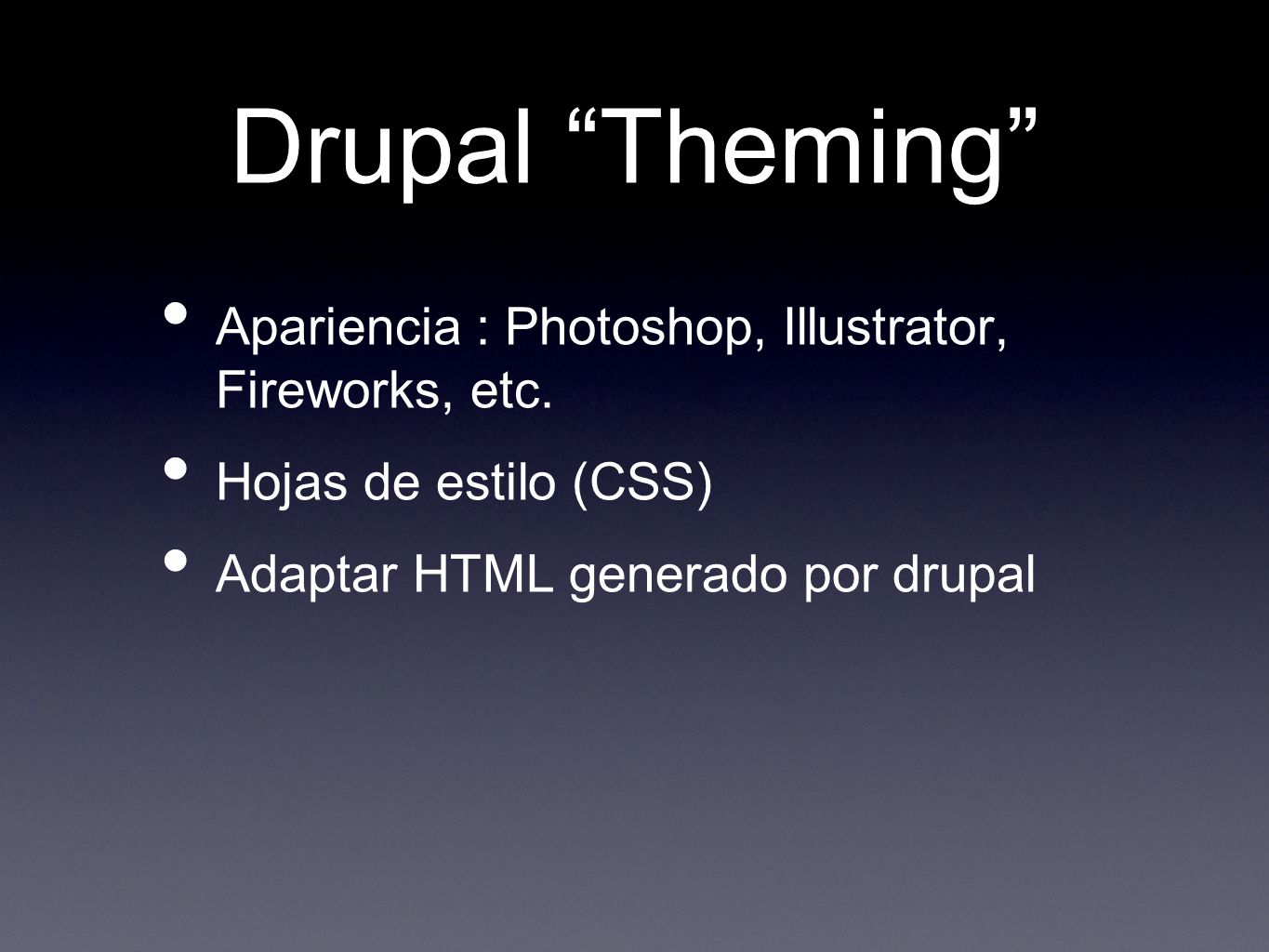 Drupal Theming Apariencia : Photoshop, Illustrator, Fireworks, etc.