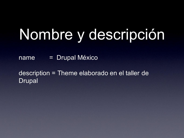 Nombre y descripción name = Drupal México description = Theme elaborado en el taller de Drupal