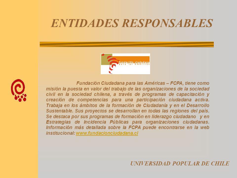 BENEFICIARIOS UNIVERSIDAD POPULAR DE CHILE Entre los participantes en las actividades previstas a realizar durante el 2006, por la Universidad Popular