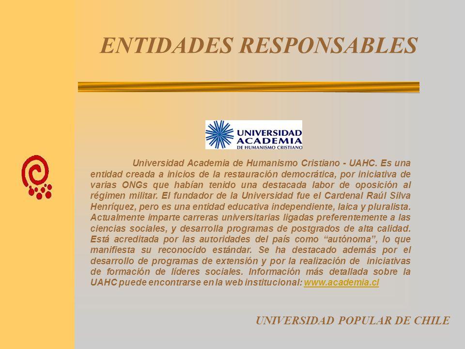 ENTIDADES RESPONSABLES UNIVERSIDAD POPULAR DE CHILE Fundación Ciudadana para las Américas – FCPA, tiene como misión la puesta en valor del trabajo de