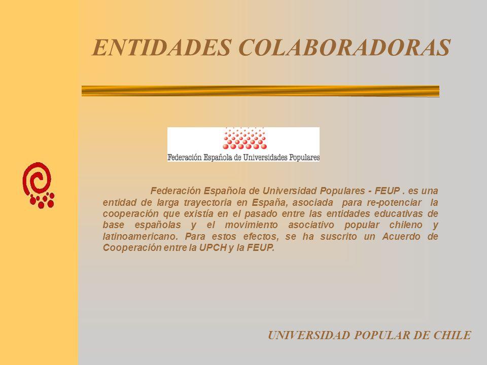 ENTIDADES RESPONSABLES UNIVERSIDAD POPULAR DE CHILE La Agrupación Nacional de Consejos Económicos Y Sociales Comunales, (CESCOS), es una red que reúne