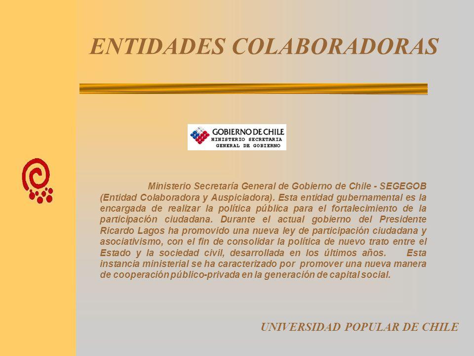 ENTIDADES COLABORADORAS UNIVERSIDAD POPULAR DE CHILE Federación Española de Universidad Populares - FEUP. es una entidad de larga trayectoria en Españ