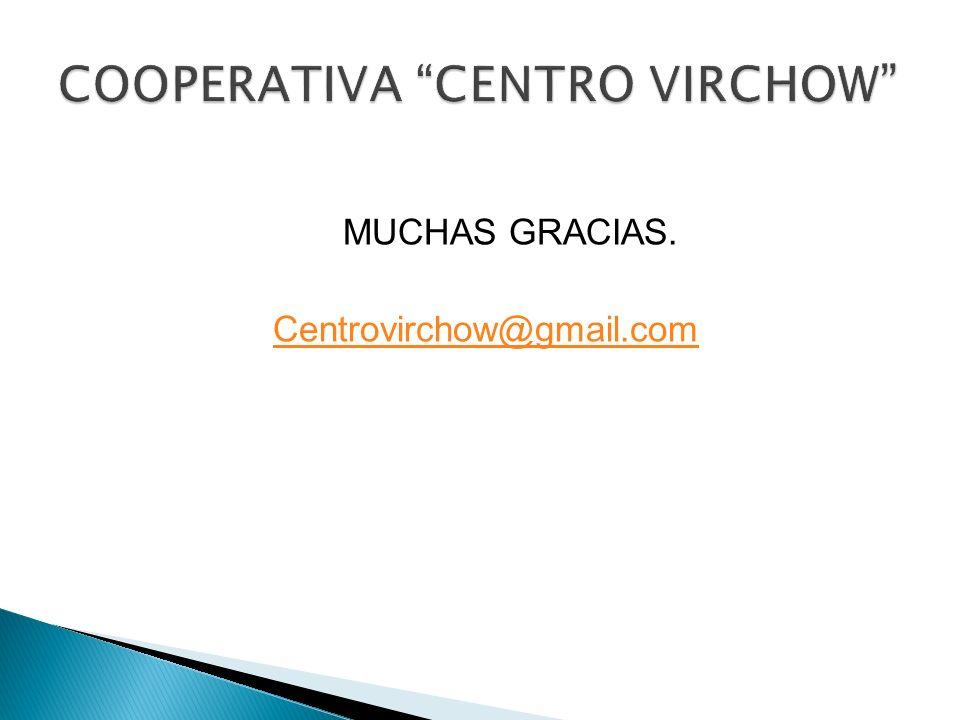 MUCHAS GRACIAS. Centrovirchow@gmail.com