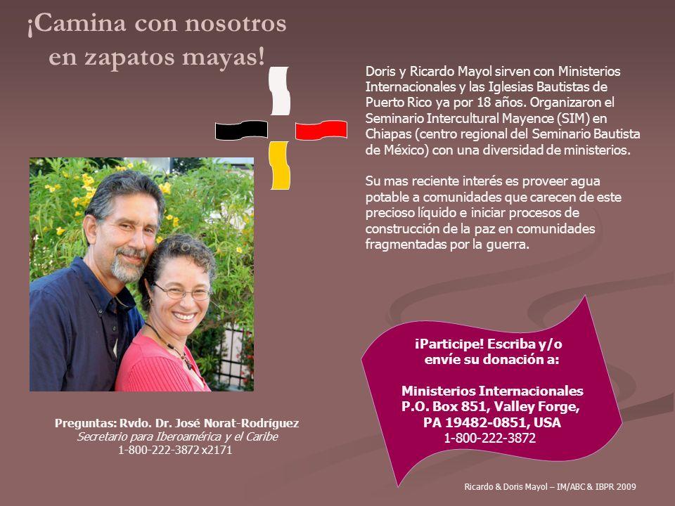 ¡Camina con nosotros en zapatos mayas! Doris y Ricardo Mayol sirven con Ministerios Internacionales y las Iglesias Bautistas de Puerto Rico ya por 18