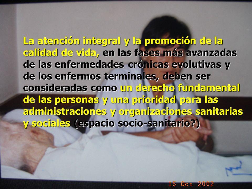 La atención integral y la promoción de la calidad de vida, en las fases más avanzadas de las enfermedades crónicas evolutivas y de los enfermos termin