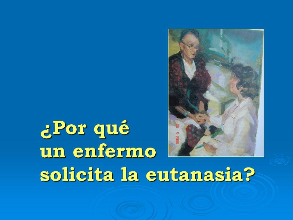 ¿Por qué un enfermo solicita la eutanasia?