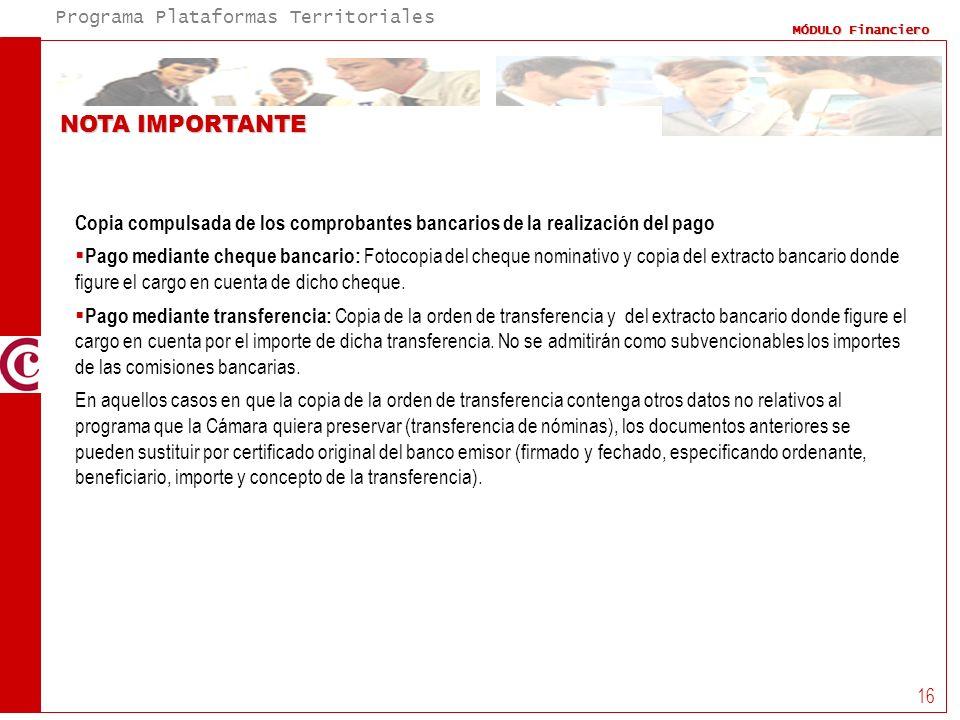 Programa Plataformas Territoriales MÓDULO Financiero 16 Copia compulsada de los comprobantes bancarios de la realización del pago Pago mediante cheque