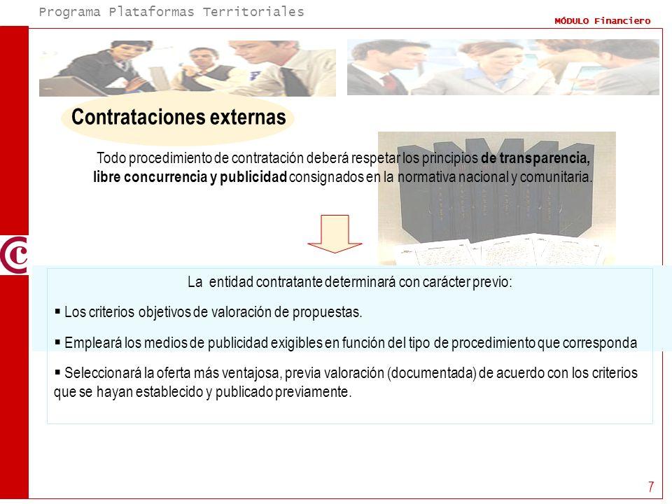 Programa Plataformas Territoriales MÓDULO Financiero 7 Contrataciones externas Todo procedimiento de contratación deberá respetar los principios de tr