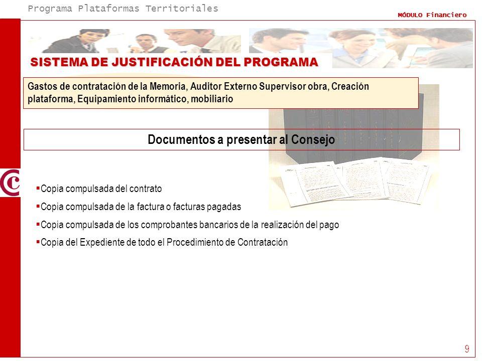 Programa Plataformas Territoriales MÓDULO Financiero 9 SISTEMA DE JUSTIFICACIÓN DEL PROGRAMA Documentos a presentar al Consejo Gastos de contratación
