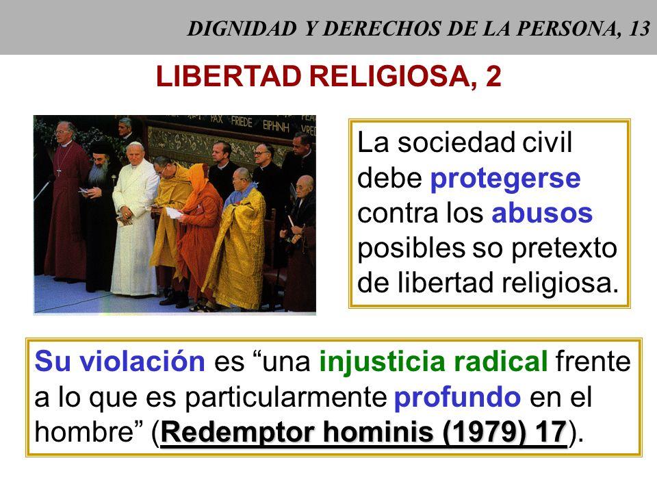 DIGNIDAD Y DERECHOS DE LA PERSONA, 12 LIBERTAD RELIGIOSA, 1 Consiste en que todos los hombres deben estar inmunes de coacción para obrar en materia re