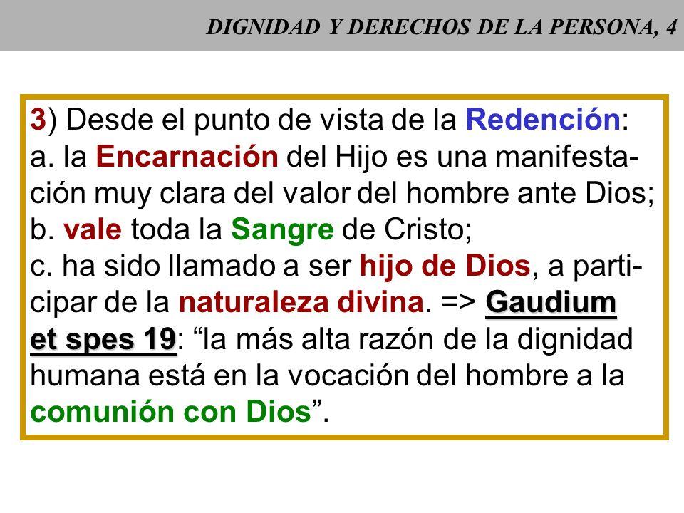 DIGNIDAD Y DERECHOS DE LA PERSONA, 4 3) Desde el punto de vista de la Redención: a.