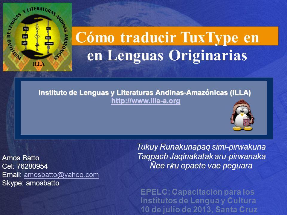 EPELC: Capacitacion para los Institutos de Lengua y Cultura 10 de julio de 2013, Santa Cruz Instituto de Lenguas y Literaturas Andinas-Amazónicas (ILL