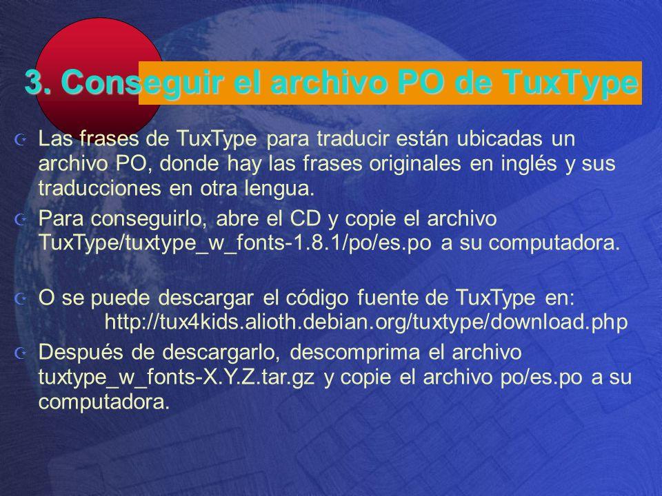 3. Conseguir el archivo PO de TuxType Las frases de TuxType para traducir están ubicadas un archivo PO, donde hay las frases originales en inglés y su