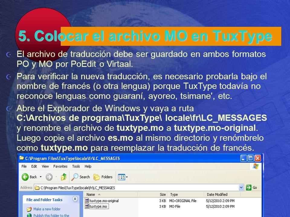 5. Colocar el archivo MO en TuxType El archivo de traducción debe ser guardado en ambos formatos PO y MO por PoEdit o Virtaal. Para verificar la nueva