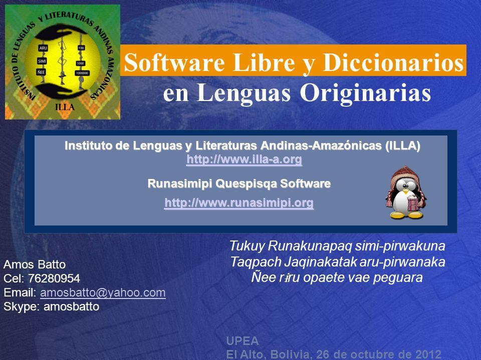 UPEA El Alto, Bolivia, 26 de octubre de 2012 Instituto de Lenguas y Literaturas Andinas-Amazónicas (ILLA) http://www.illa-a.org Instituto de Lenguas y