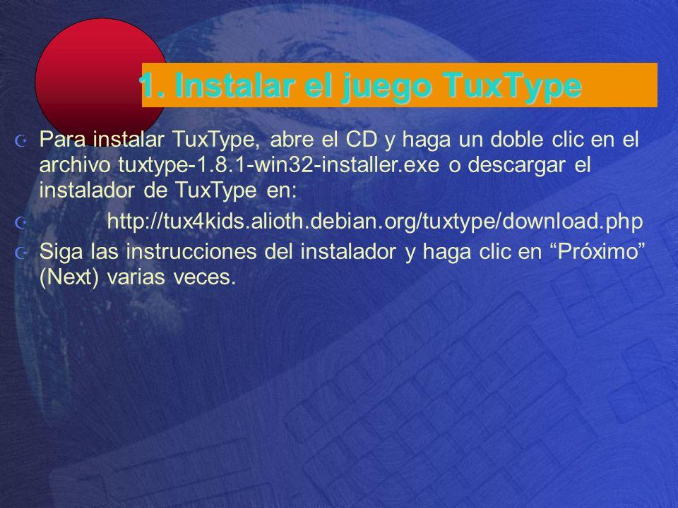 1. Instalar el juego TuxType Para instalar TuxType, abre el CD y haga un doble clic en el archivo tuxtype-1.8.1-win32-installer.exe o descargar el ins