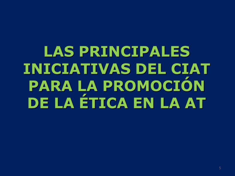 LAS PRINCIPALES INICIATIVAS DEL CIAT PARA LA PROMOCIÓN DE LA ÉTICA EN LA AT 5