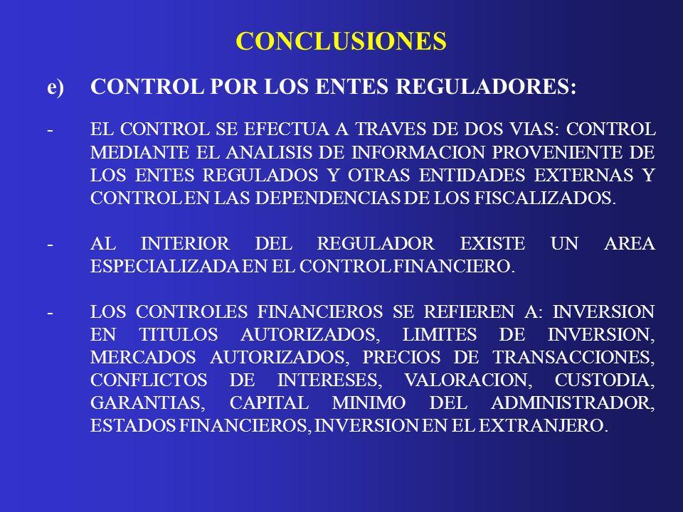 CONCLUSIONES e)CONTROL POR LOS ENTES REGULADORES: - EL CONTROL SE EFECTUA A TRAVES DE DOS VIAS: CONTROL MEDIANTE EL ANALISIS DE INFORMACION PROVENIENT