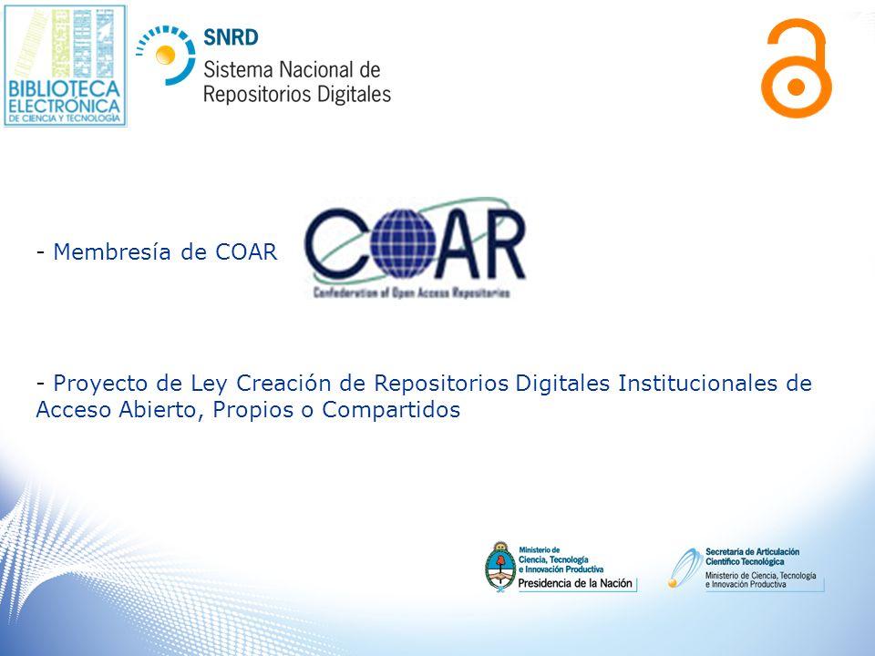 - Membresía de COAR - Proyecto de Ley Creación de Repositorios Digitales Institucionales de Acceso Abierto, Propios o Compartidos