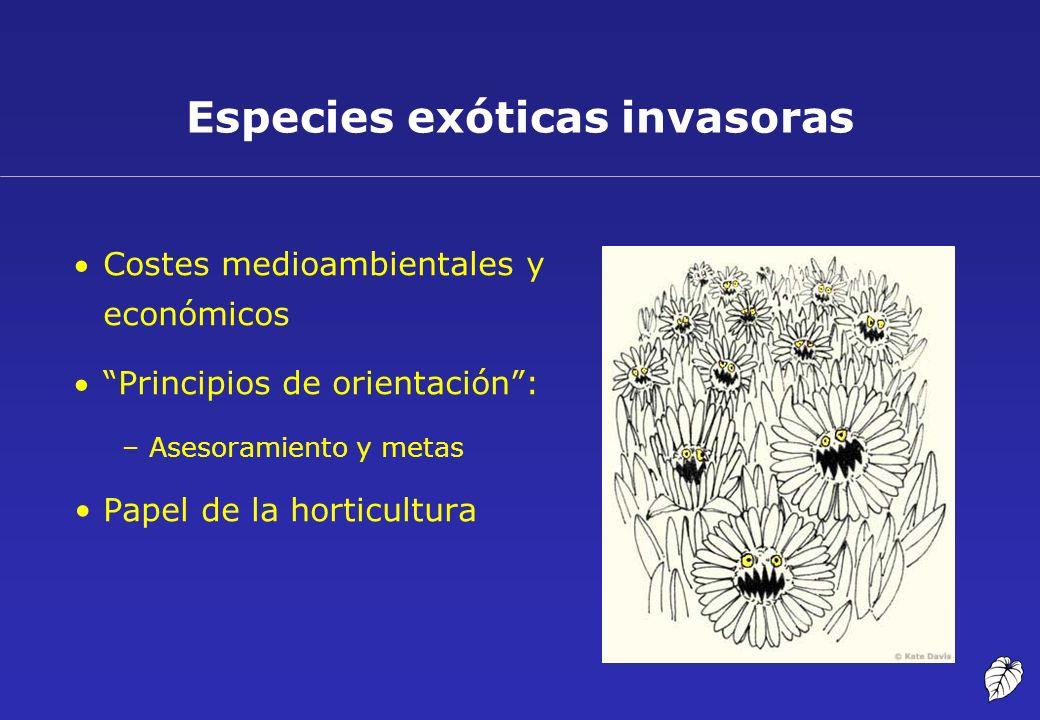 Especies exóticas invasoras Costes medioambientales y económicos Principios de orientación: –Asesoramiento y metas Papel de la horticultura