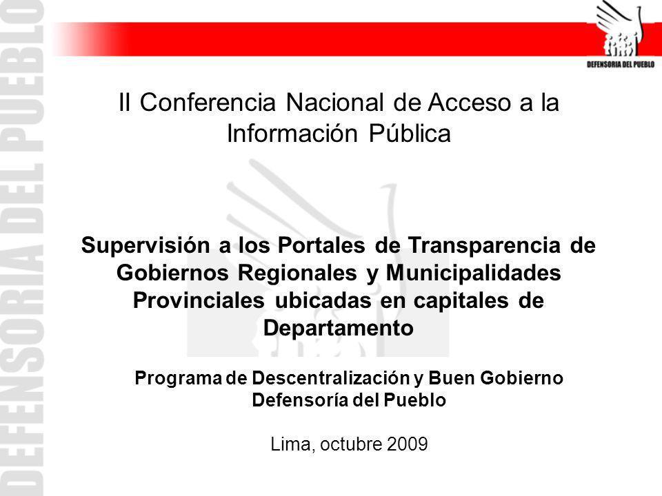 Niveles de cumplimiento Gobiernos Regionales Nivel más alto de cumplimiento: Amazonas (93%) Piura y San Martín (85%) Pasco (81%) Huancavelica, Lambayeque y Tacna(78%) Nivel más bajo de cumplimiento: Ancash y Apurímac con 48%
