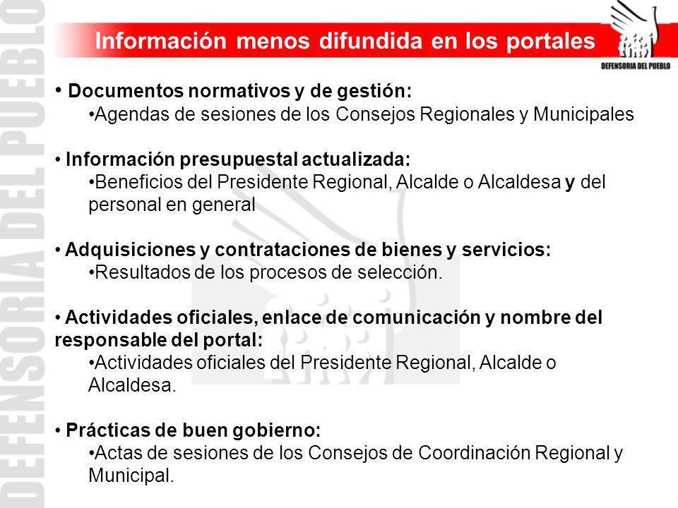 Información menos difundida en los portales Documentos normativos y de gestión: Agendas de sesiones de los Consejos Regionales y Municipales Informaci