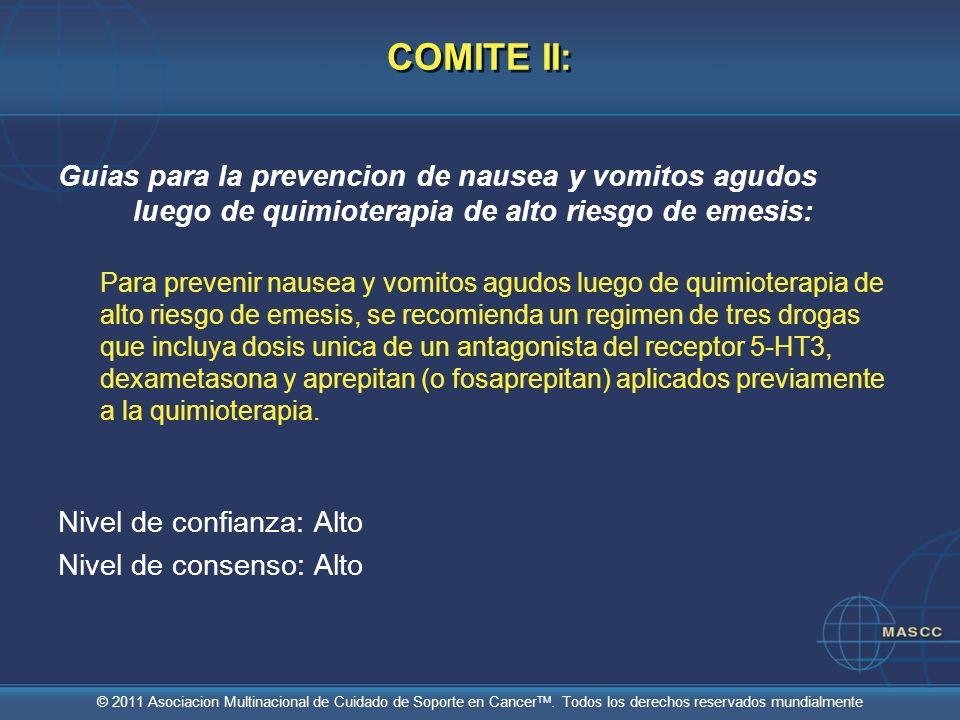© 2011 Asociacion Multinacional de Cuidado de Soporte en Cancer TM. Todos los derechos reservados mundialmente COMITE II: Guias para la prevencion de