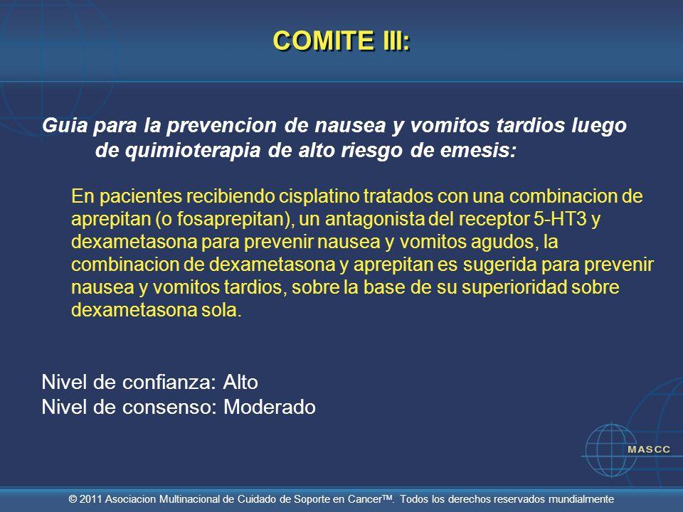 © 2011 Asociacion Multinacional de Cuidado de Soporte en Cancer TM. Todos los derechos reservados mundialmente COMITE III: Guia para la prevencion de