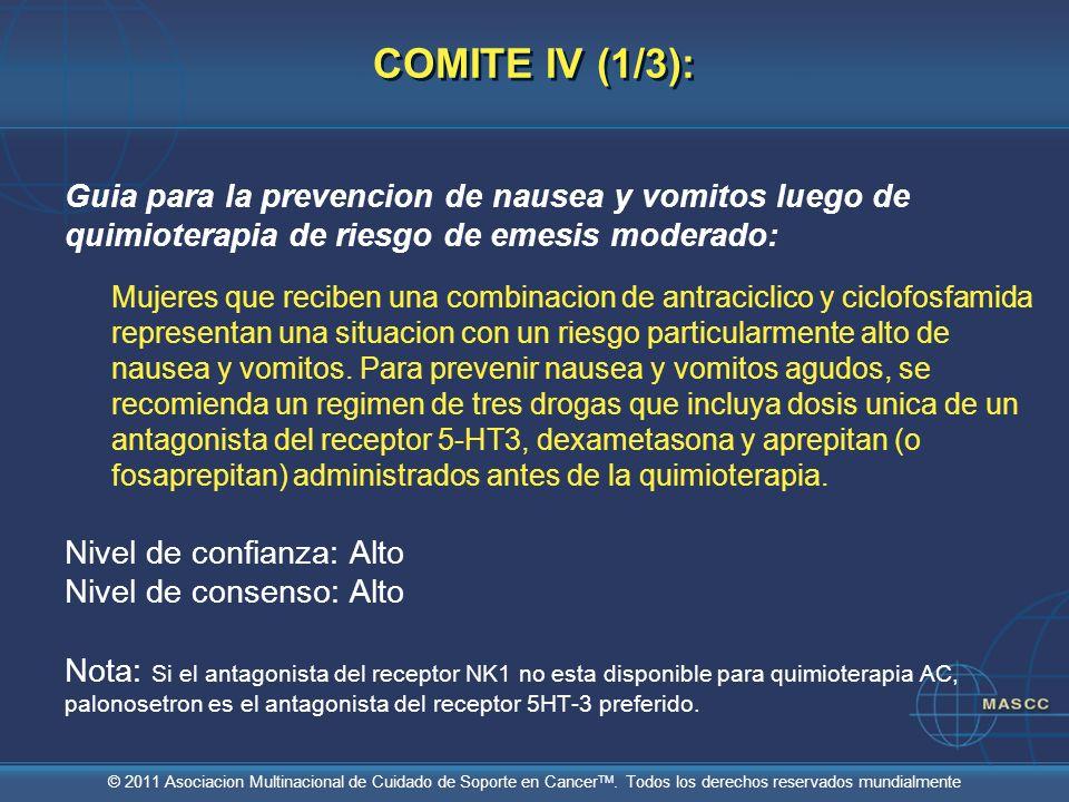 © 2011 Asociacion Multinacional de Cuidado de Soporte en Cancer TM. Todos los derechos reservados mundialmente COMITE IV (1/3): Guia para la prevencio