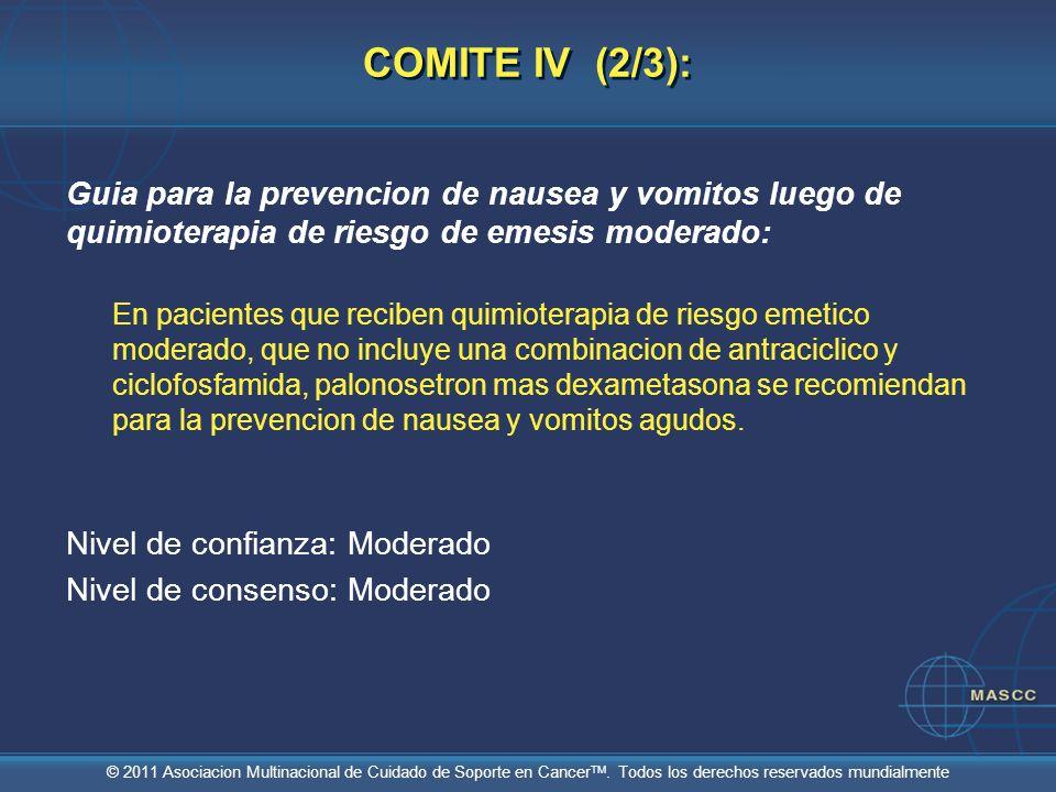 © 2011 Asociacion Multinacional de Cuidado de Soporte en Cancer TM. Todos los derechos reservados mundialmente COMITE IV (2/3): Guia para la prevencio