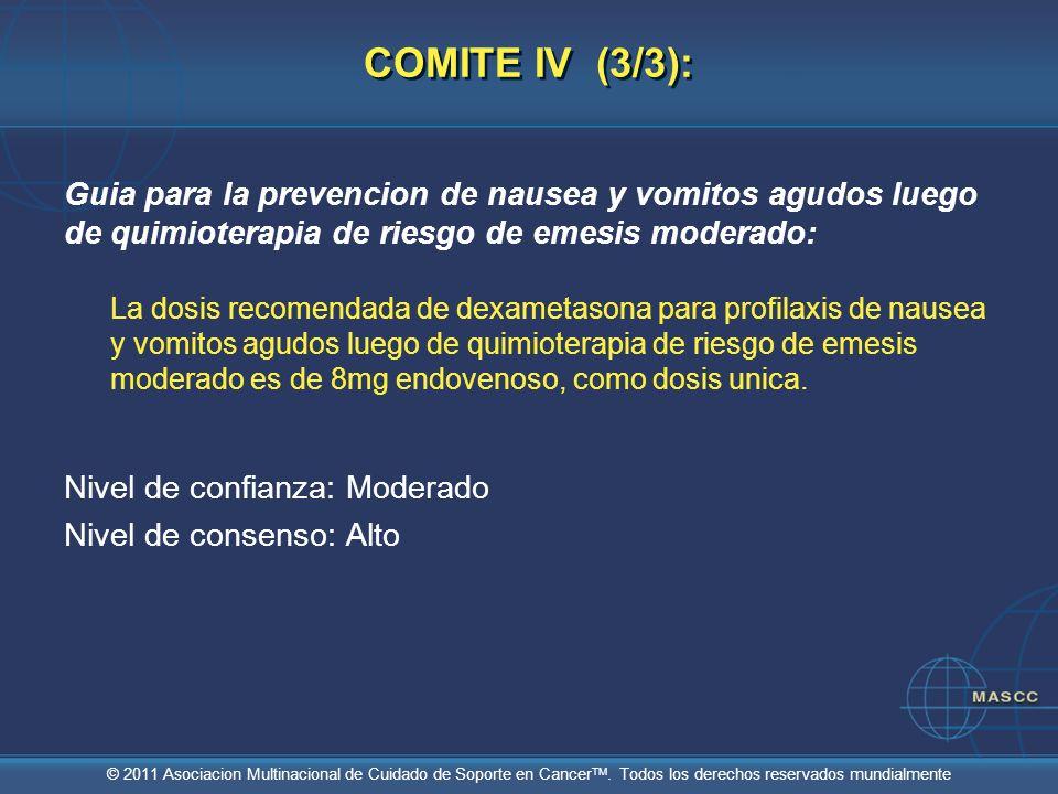 © 2011 Asociacion Multinacional de Cuidado de Soporte en Cancer TM. Todos los derechos reservados mundialmente COMITE IV (3/3): Guia para la prevencio