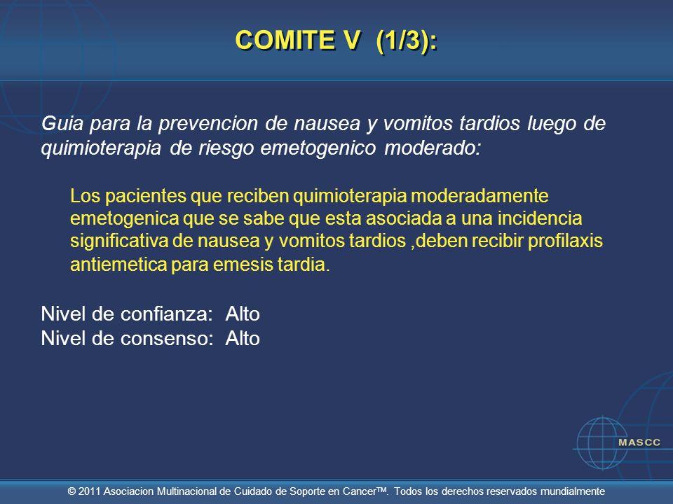 © 2011 Asociacion Multinacional de Cuidado de Soporte en Cancer TM. Todos los derechos reservados mundialmente COMITE V (1/3): Guia para la prevencion