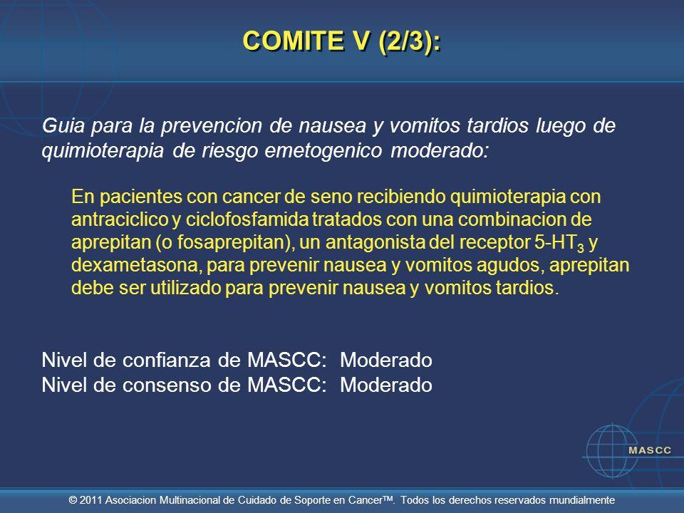 © 2011 Asociacion Multinacional de Cuidado de Soporte en Cancer TM. Todos los derechos reservados mundialmente COMITE V (2/3): Guia para la prevencion