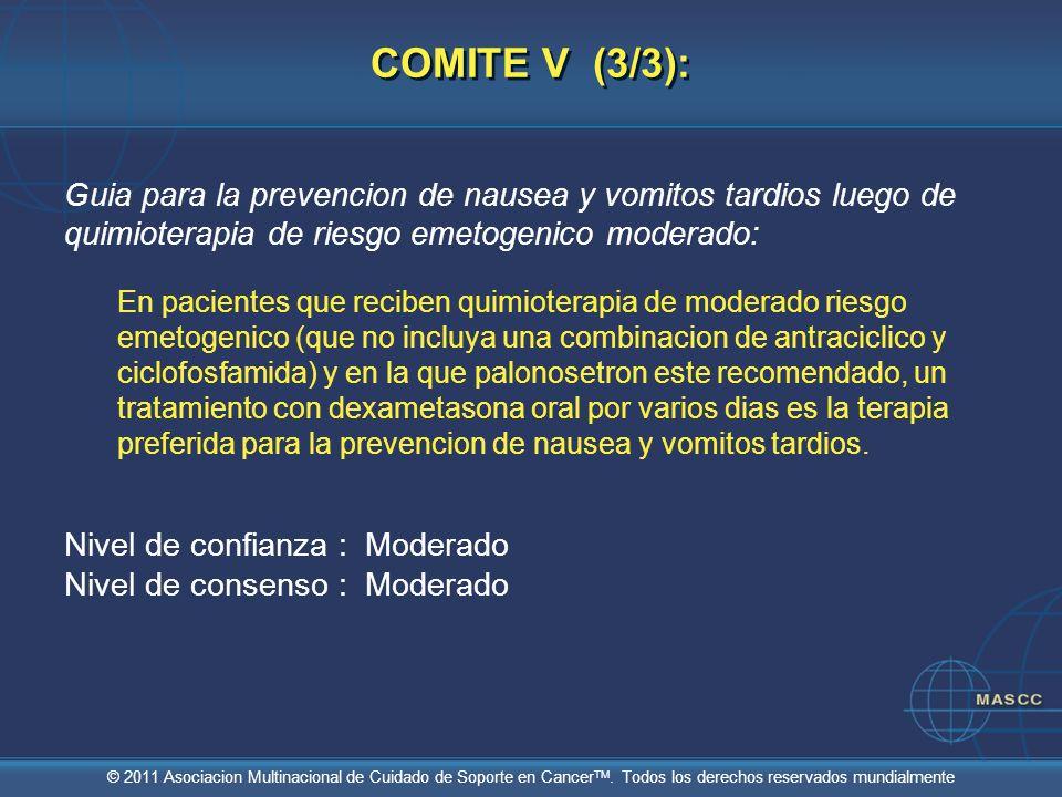© 2011 Asociacion Multinacional de Cuidado de Soporte en Cancer TM. Todos los derechos reservados mundialmente Guia para la prevencion de nausea y vom