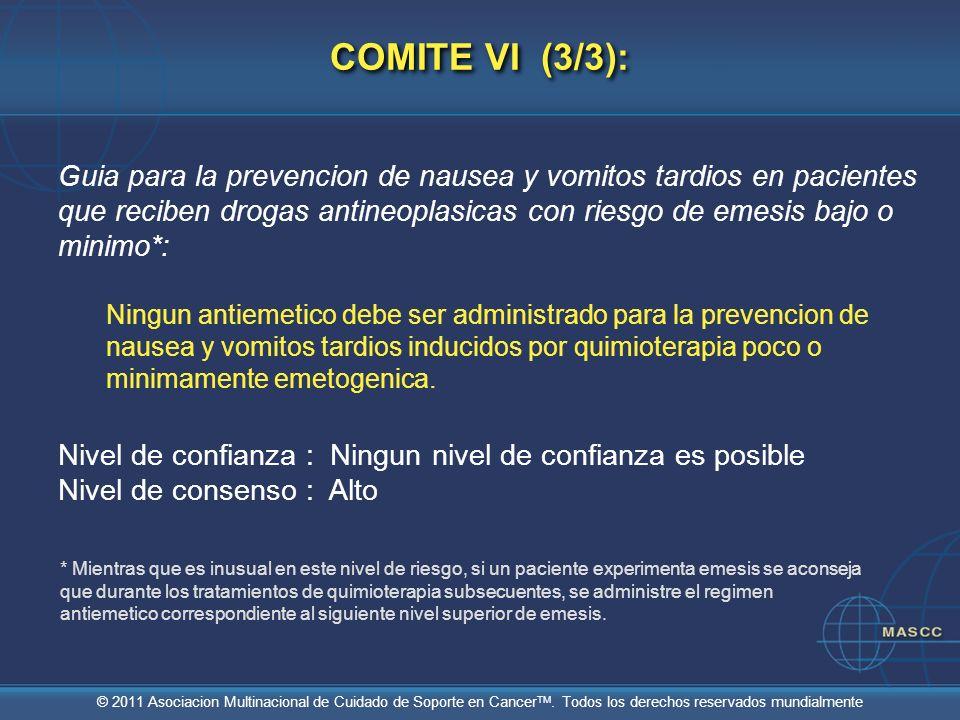 © 2011 Asociacion Multinacional de Cuidado de Soporte en Cancer TM. Todos los derechos reservados mundialmente COMITE VI (3/3): Guia para la prevencio
