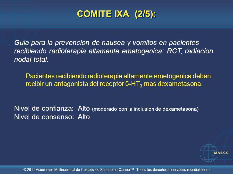 © 2011 Asociacion Multinacional de Cuidado de Soporte en Cancer TM. Todos los derechos reservados mundialmente COMITE IXA (2/5): Guia para la prevenci