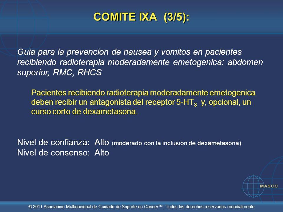 © 2011 Asociacion Multinacional de Cuidado de Soporte en Cancer TM. Todos los derechos reservados mundialmente COMITE IXA (3/5): Guia para la prevenci