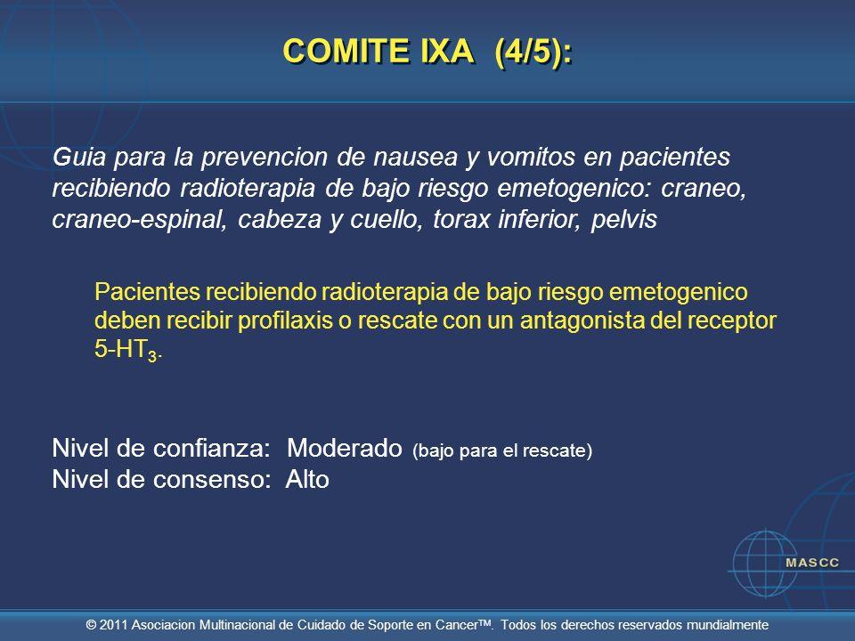 © 2011 Asociacion Multinacional de Cuidado de Soporte en Cancer TM. Todos los derechos reservados mundialmente COMITE IXA (4/5): Guia para la prevenci