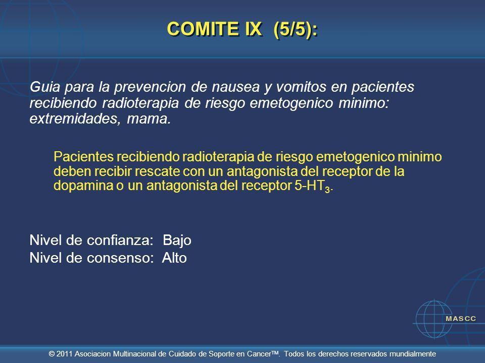 © 2011 Asociacion Multinacional de Cuidado de Soporte en Cancer TM. Todos los derechos reservados mundialmente COMITE IX (5/5): Guia para la prevencio