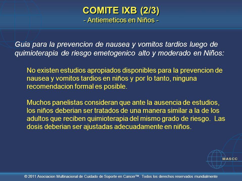 © 2011 Asociacion Multinacional de Cuidado de Soporte en Cancer TM. Todos los derechos reservados mundialmente COMITE IXB (2/3) - Antiemeticos en Niño