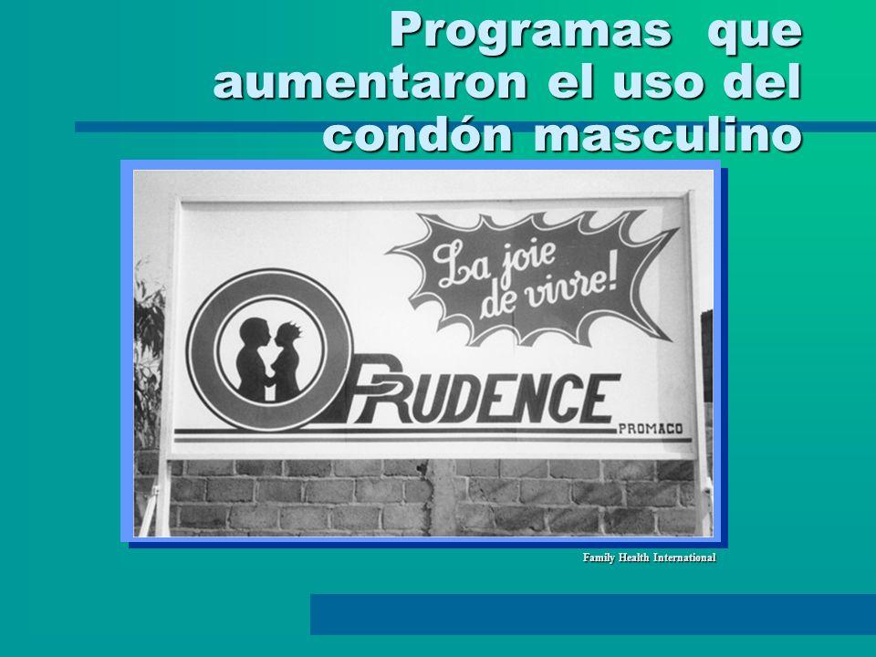 Programas que aumentaron el uso del condón masculino Family Health International